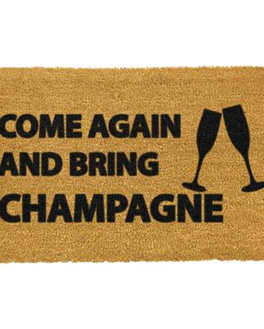 Rohožka z prírodného kokosového vlákna Artsy Doormats Come Again & Bring Champagne, 40 x 60 cm